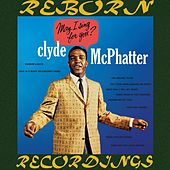 May I Sing For You (HD Remastered) von Clyde McPhatter