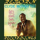 Let's Start Over Again (HD Remastered) von Clyde McPhatter