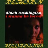 I Wanna Be Loved (HD Remastered) de Dinah Washington