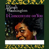 I Concentrate On You (HD Remastered) by Dinah Washington