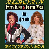 Late and Great Patsy Cline And Dottie West, 16 Greats (HD Remastered) by Patsy Cline
