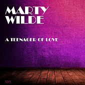 A Teenager Of Love by Marty Wilde