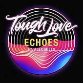 Echoes by Tough Love