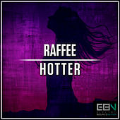 Hotter by Raffee