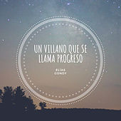 Un Villano Que Se Llama Progreso by El??as Gondy