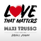 Love That Matters de Maxi Trusso