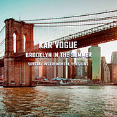Brooklyn In The Summer (Special Instrumental Versions) de Kar Vogue
