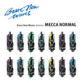 Brave New Waves Session by Mecca Normal