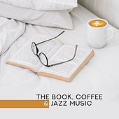 The Book, Coffee & Jazz Music – Background Cafe Smooth Jazz Music for Perfect Relax & Calmness by Vintage Cafe