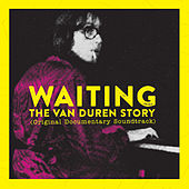 Waiting: The Van Duren Story (Original Documentary Soundtrack) by Various Artists