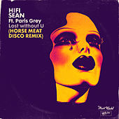 Lost without U (feat. Paris Grey) (Horse Meat Disco Remix) de Hifi Sean