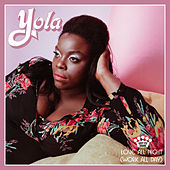 Love All Night (Work All Day) by Yola