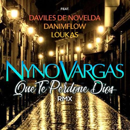 Que te perdone Dios (feat. Daviles de Novelda, DaniMFlow y Loukas) (RMX) by Nyno Vargas