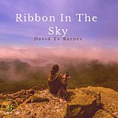 Ribbon in the Sky by David Tv Barnes