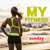 My Fitness Week Sunday by Various Artists