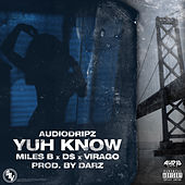 Yuh Know by Miles B.