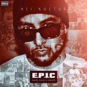 E.P.I.C - Every Piece I Create von Ali Kulture
