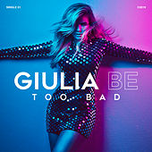 Too Bad by Giulia Be