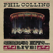 Serious Hits...Live! (2019 Remaster) by Phil Collins