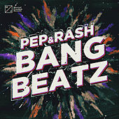 Bang Beatz von Pep & Rash