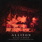 Matar o Morir (En Vivo) by Allison