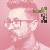 Rest My Head by Sean McConnell