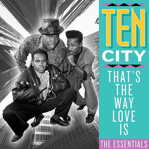 That's the Way Love Is: The Essentials by Ten City