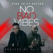 No Bad Vibes de King 98