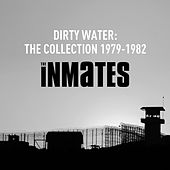 Dirty Water: The Collection 1979-1982 by The Inmates