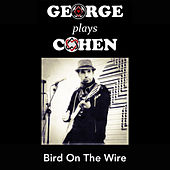 Bird On The Wire by George Busker