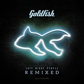 Late Night People (Remixes) von Goldfish