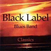 Classics by Black Label Blues Band (Swe)
