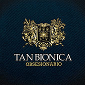 Obsesionario by Tan Bionica