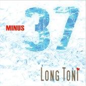 Minus 37 by Long Toni