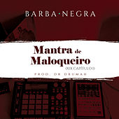 Mantra de Maloqueiro (XIX Cap??tulo I) by Barbanegra