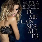 Tu me laisses aller by Najoua Belyzel