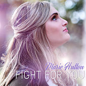 Fight for You von Marie Hutton