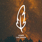 Childhood by Lexer