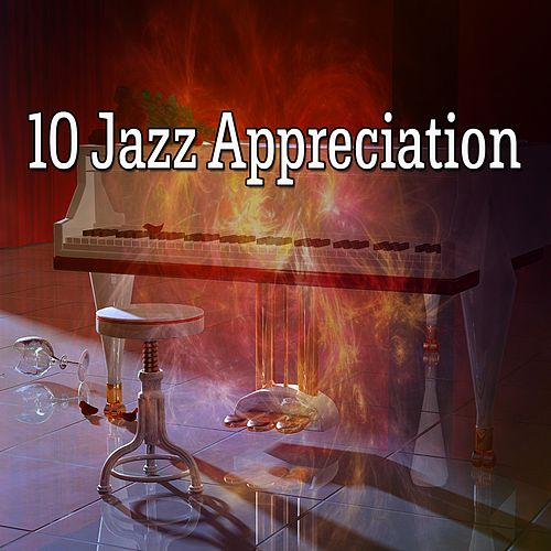 10 Jazz Appreciation by Chillout Lounge