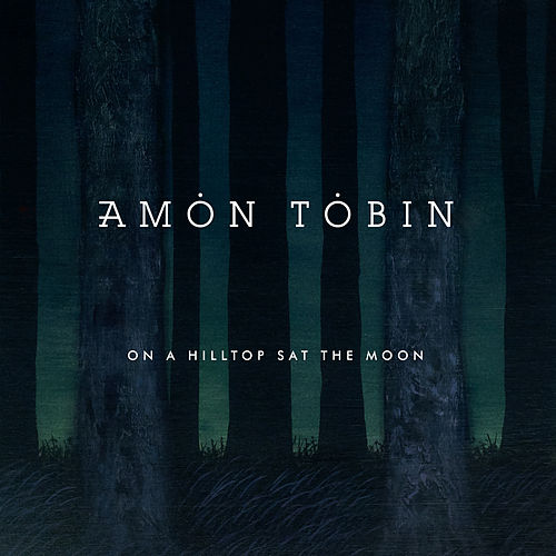 On a Hilltop Sat the Moon de Amon Tobin