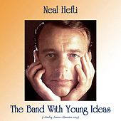 The Band With Young Ideas (Analog Source Remaster 2019) by Neal Hefti