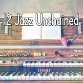 12 Jazz Unchained by Bar Lounge