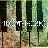 11 Focus With The Jazz Man by Chillout Lounge