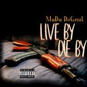 Live By Die By von MuDu Da Great