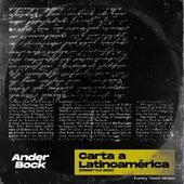 Carta a Latinoamerica de Ander Bock