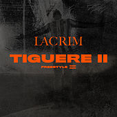 Tiguere 2 (Freestyle) by Lacrim