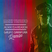 Always a Reason (Sarapura Remix) de Maxi Trusso