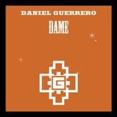 Dame de Daniel Guerrero