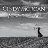 Bows & Arrows (Deluxe Edition) de Cindy Morgan