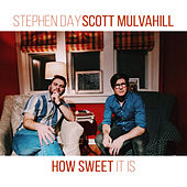 How Sweet It Is by Scott Mulvahill